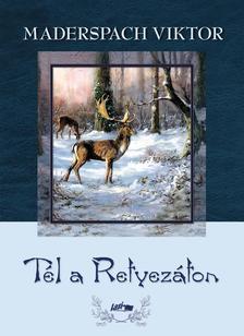 Maderspach Viktor - Tél a Retyezáton