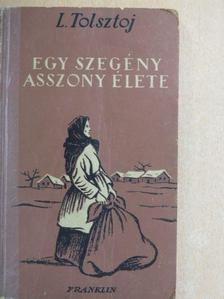 Lev Nyikolajevics Tolsztoj - Egy szegény asszony élete [antikvár]