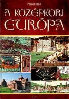 Pósán László - A középkori Európa