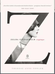 Fowles,Therese Anne - Z-Zelda Fitzgerard regénye