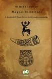 NEMERE ISTVÁN - Magyar őstörténet - A kezdetektől Szent István király megkoronázásáig [eKönyv: epub, mobi]