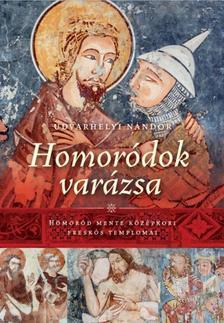 UDVARHELYI NÁNDOR - Homoródok varázsa - Homoród mente középkori freskós templomai