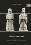 Csoma Mózes - Korea története (bővített kiadás)