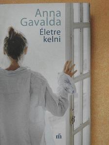 Anna Gavalda - Életre kelni [antikvár]