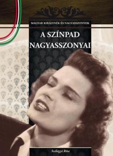 Szilágyi Rita - A színpad nagyasszonyai - Magyar királynék és nagyasszonyok 18.