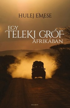 Hulej Emese - Egy Teleki gróf Afrikában [eKönyv: epub, mobi]