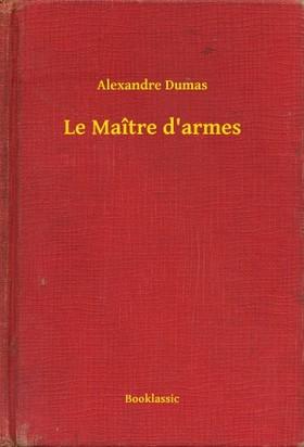 Alexandre DUMAS - Le Maître d'armes [eKönyv: epub, mobi]