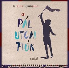 DÉS-GESZTI - A Pál utcai Fiúk (musical)