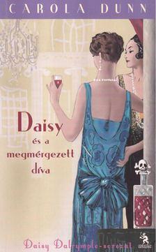 Carola Dunn - Daisy és a megmérgezett díva [antikvár]