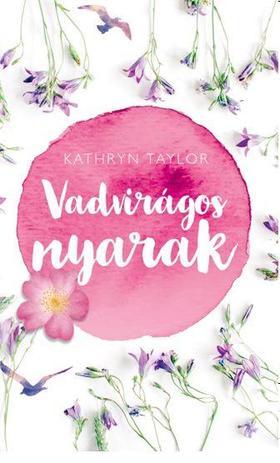 Kathryn Taylor - VADVIRÁGOS NYARAK