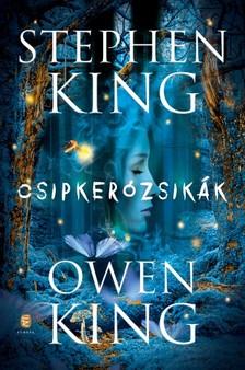 Owen King Stephen King, - Csipkerózsikák [eKönyv: epub, mobi]