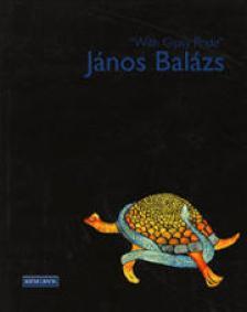 Balázs János - WITH GIPSY PRIDE - (CIGÁNY MÉLTÓSÁGGAL)