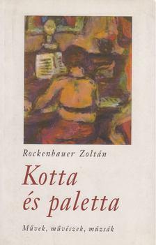 Rockenbauer Zoltán - Kotta és paletta [antikvár]