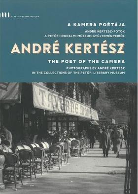 André Kertész-fotók a Petőfi Irodalmi Múzeum gyűjteményeiből