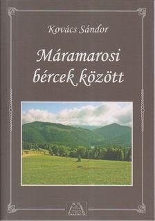 Kovács Sándor - Máramarosi bércek között [antikvár]