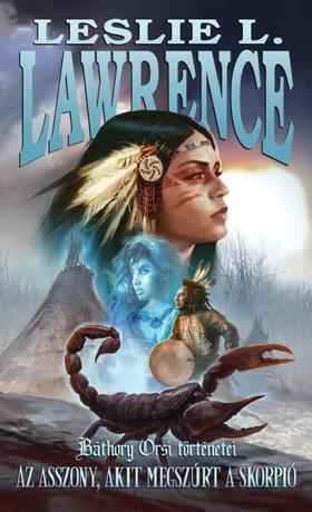 Leslie L. Lawrence - Az asszony, akit megszúrt a skorpió