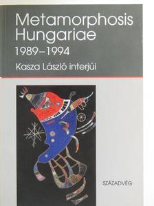 Kasza László - Metamorphosis Hungariae 1989-1994 [antikvár]