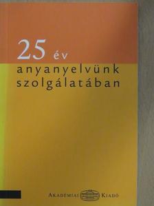 Bencédy József - 25 év anyanyelvünk szolgálatában [antikvár]