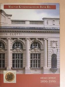 Erdei Tamás - Magyar Külkereskedelmi Bank Rt. Head Office 1896-1996 [antikvár]