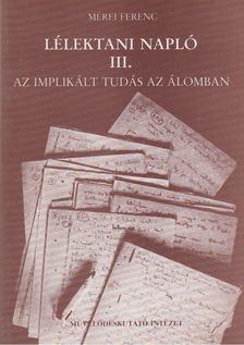 Mérei Ferenc - Lélektani napló III. [antikvár]