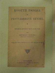 Székely József - Kossuth fogsága és Pestvármegye rendei [antikvár]