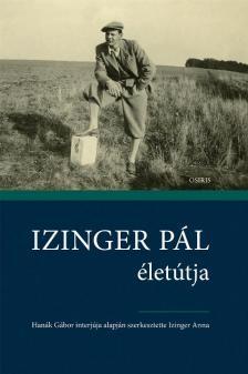 Izinger Anna szerk. - Izinger Pál életútja