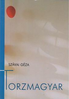 SZÁVAI GÉZA - Torzmagyar [antikvár]