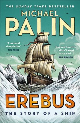 Michael Palin - Erebus - The Story of A Ship