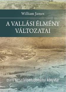 William James - A vallási élmény változatai
