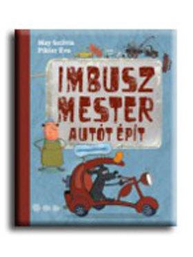 May Szilvia - Pikler Éva - Imbusz mester autót épít