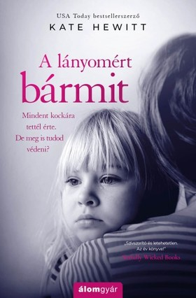 Kate Hewitt - A lányomért bármit [eKönyv: epub, mobi]