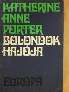 Katherine Anne Porter - Bolondok hajója [antikvár]