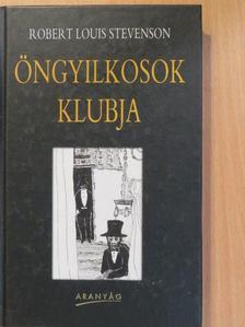 Robert Louis Stevenson - Öngyilkosok klubja/A vidám vitézek [antikvár]