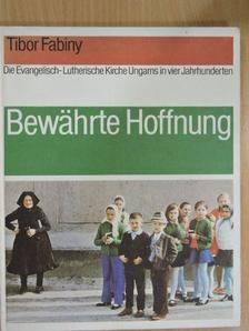 Fabiny Tibor - Bewährte Hoffnung [antikvár]