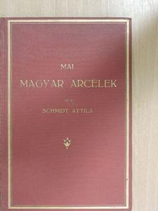 Schmidt Attila - Mai magyar arcélek I. [antikvár]