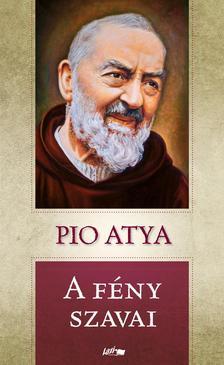 Pio atya - A fény szavai