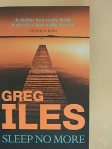 Greg Iles - Sleep No More [antikvár]