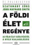 Szathmáry Eörs, Smith, John Maynard - A földi élet regénye