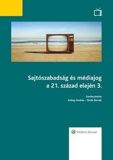 Török Bernát (szerk.) Koltay András, - Sajtószabadság és médiajog a 21. század elején 3.  [eKönyv: epub, mobi]