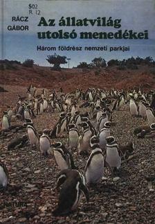 Rácz Gábor - Az állatvilág utolsó menedékei [antikvár]