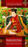 Kilencedik Karmapa, Vangcsug Dordzse - Mahámudrá, amely eloszlatja a nemtudás sötétségét