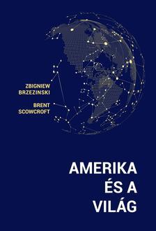 Zbigniew Brzezinski - Amerika és a világ