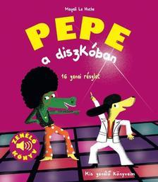 Pepe a diszkóban Kis zenélő könyveim