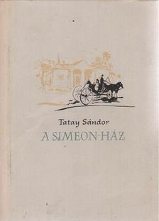 TATAY SÁNDOR - A Simeon-ház [antikvár]