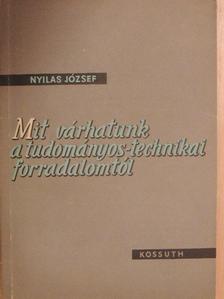 Nyilas József - Mit várhatunk a tudományos-technikai forradalomtól [antikvár]