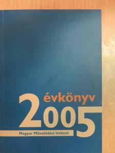 B. Hegedűs Katalin - A Magyar Művelődési Intézet Évkönyve 2005 - CD-vel [antikvár]