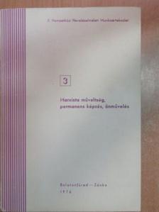 Bachó Lászlóné - Marxista műveltség, permanens képzés, önművelés [antikvár]