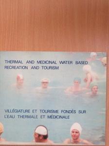 Balogh Ottó - Thermal and Medicinal Water Based Recreation and Tourism/Villegiature et tourisme fondes sur l'eau thermale et medicinale [antikvár]