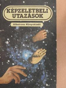 Cristian Tudor Popescu - Képzeletbeli utazások [antikvár]
