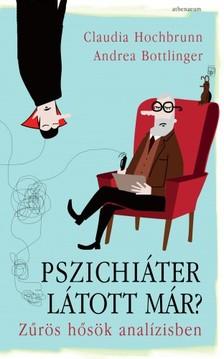 Claudia Hochbrunn - Andrea Bottlinger - Pszichiáter látott már? [eKönyv: epub, mobi]